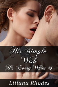 His Simple Wish - His Every Whim part 3